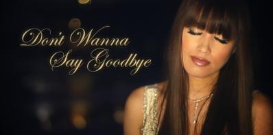 Music Video: Don't Wanna SayGoodbye